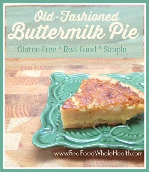 Old-Fashioned Buttermilk Pie- A Gluten Free, Real Food Recipe @FoodBlogs