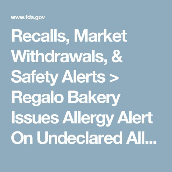 Recalls, Market Withdrawals, & Safety Alerts > Regalo Bakery Issues Allergy Alert On Undeclared Allergens In Bakery Products