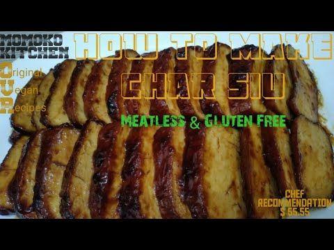 Char Siu Vegan Tanpa Gluten Meatless Barbeque Vegan Gluten Free Recipe Youtube Di 2020 Resep Makanan Makanan Bebas Gluten Resep