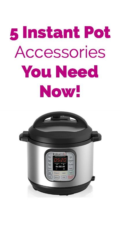 5 Instant Pot Accessories You Need Now Electric Pressure Cooker Recipes Pinterest