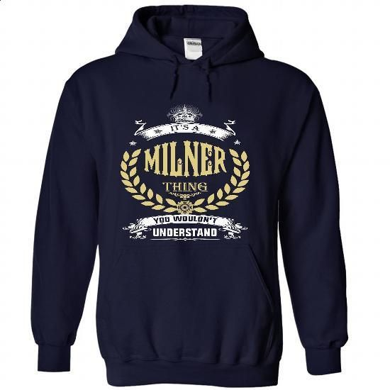 MILNER . its A MILNER Thing You Wouldnt Understand  - T - #cowl neck hoodie #sweatshirt outfit. CHECK PRICE => https://www.sunfrog.com/Names/MILNER-it-NavyBlue-51565574-Hoodie.html?68278