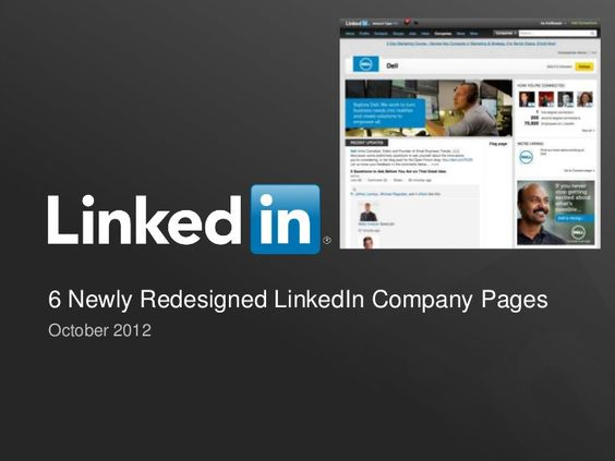 6 Newly Redesigned LinkedIn Company Pages by LinkedIn, via Slideshare