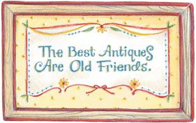 The Best Antiques are Old Friends. Artwork by Gooseberry Patch.