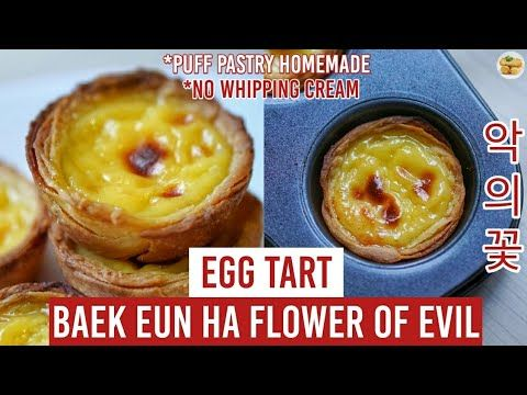 Cobain Resep Egg Tart Baek Eun Ha Lee Joon Gi S Daughter In Flower Of Evil Gak Bakalan Nyesel Youtube Tar Egg Tart Pastry