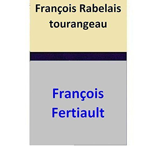 François Rabelais tourangeau par [François Fertiault, Anatole de Montaiglon]