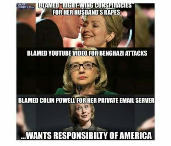Hillary supporters.. Tell me one thing. What has Hillary ever done that was bad, that she didn't try to blame on someone other than herself?