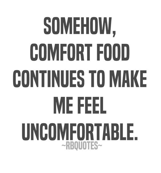 Somehow Comfort Food Continues To Make Me Feel Uncomfortable Food