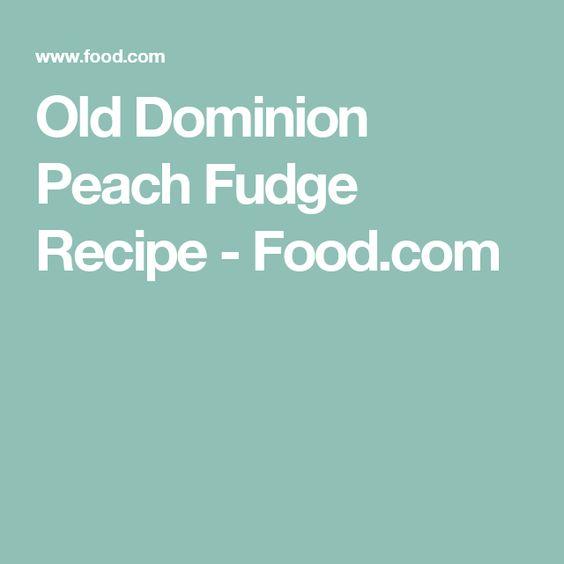 Old Dominion Peach Fudge Recipe - Food.com