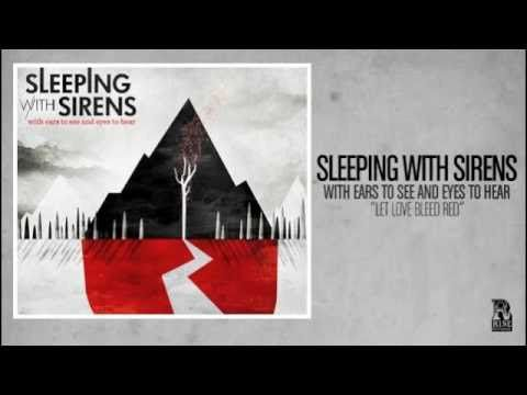 """Sleeping With Sirens //  """"Let Love, Bleed Red"""" Download Link: bit.ly/bs6UN8"""