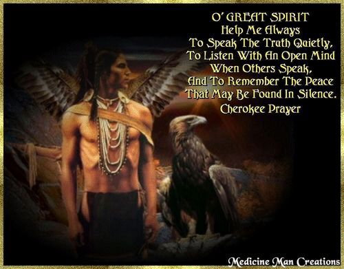 Beautiful Cherokee prayer. Most all Cherokee were converted to Christianity after the white man came.