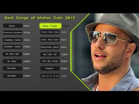 6 Maher Zain Best Songs 2015 Soundtrack اناشيد ماهر زين Youtube Best Songs Maher Zain International Music