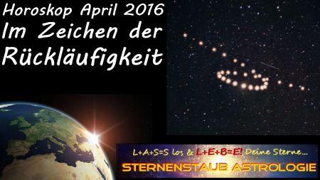 Horoskop April 2016 - Im Zeichen der Rückläufigkeit Im April 2016 werden bzw. sind bereits 11 Planeten rückläufig, die ich im Rahmen meiner astrologischen Analysen