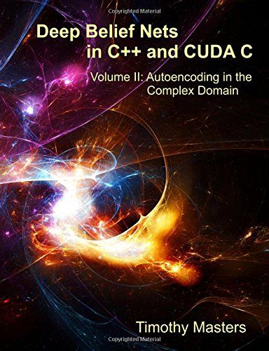 Deep Belief Nets in C++ and CUDA C: Volume II: Autoencoding in the Complex Domain von Dr Timothy Masters http://www.amazon.de/dp/1514365995/ref=cm_sw_r_pi_dp_WsyIwb0VA3MSV