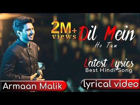 Dil Mein Ho Tum Lyrical Video Armaan Malik Latest Lyrics Youtube With Images Lyrics Bollywood Music Videos Song Lyric Quotes