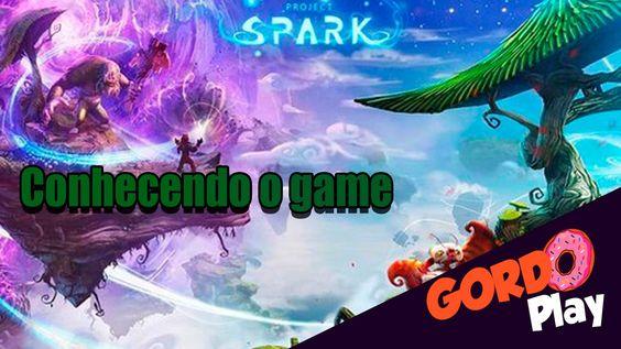 Project Spark - Conhecendo o game