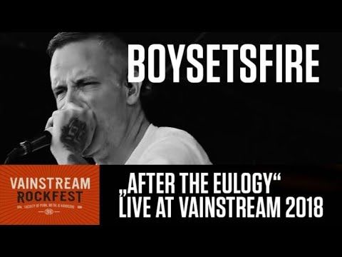 Boysetsfire After The Eulogy 4k Live Video Vainstream 2018 Youtube Eulogy Live Video Good Music