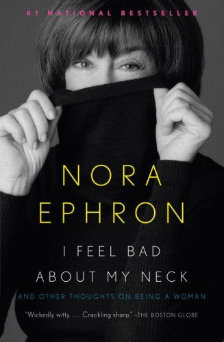"""""""I Feel Bad About My Neck"""" by Nora Ephron #bookreview"""