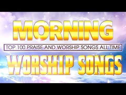 2 Hours Non Stop Morning Worship Songs 2020 Best Christian