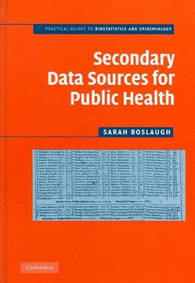 Secondary Data Sources for Public Health: A Practical Guide