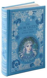 The Snow Queen and Other Winter Tales (Barnes & Noble Collectible Editions) One of the prettiest books I own!