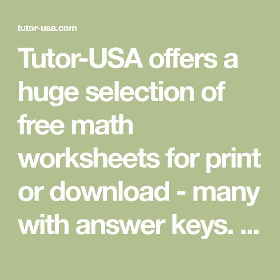 Tutor Usa Offers A Huge Selection Of Free Math Worksheets For Print Or Download Many With Answer Keys Our Worksheets Ar Math Worksheets Free Math Basic Math