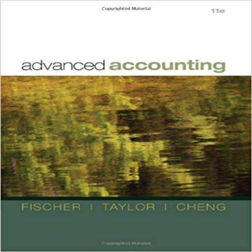 Pin On Test Bank For Advanced Accounting 11th Edition By Fischer Tayler Cheng