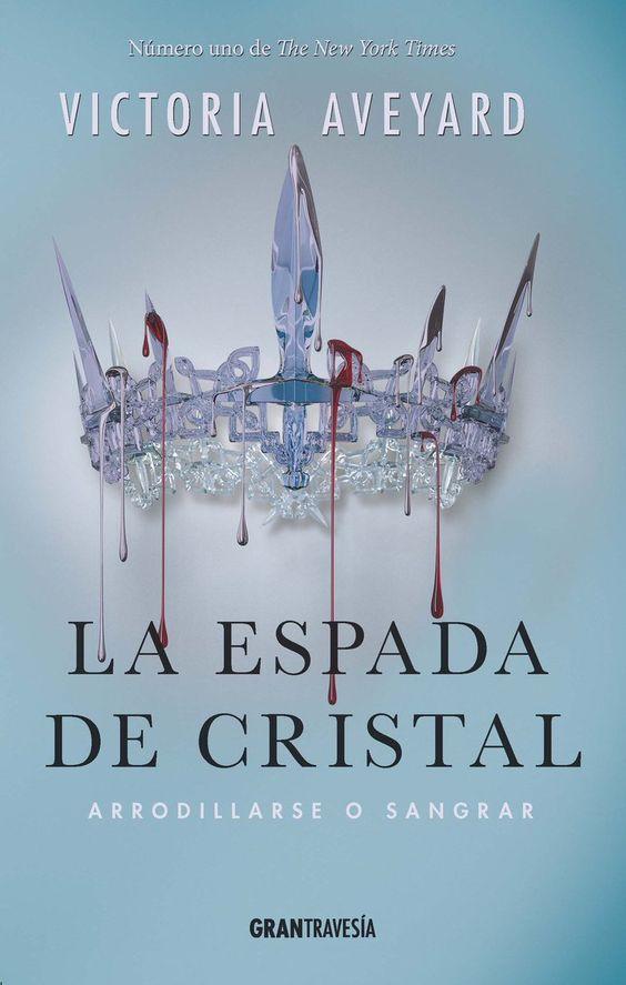 La espada de cristal (La reina roja, 2) - Victoria Aveyard: