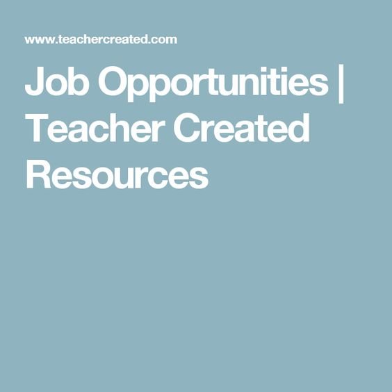 Job Opportunities | Teacher Created Resources