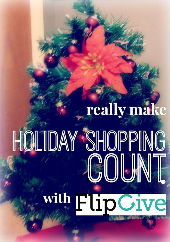 make holiday shopping count with FlipGive *sponsored* #shopsmart #holiday