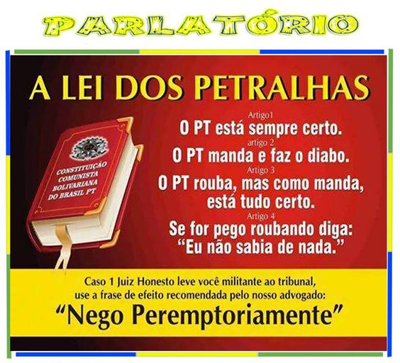 Post  #FALASÉRIO!  : OS MANDAMENTOS DOS BANDIDOS PETRALHAS !