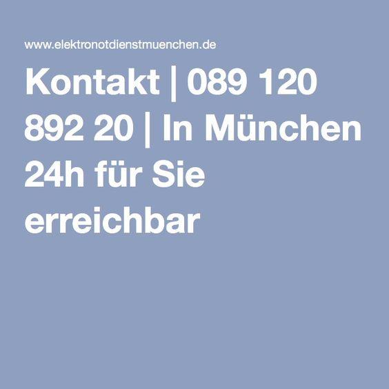 Kontakt | 089 120 892 20 | In München 24h für Sie erreichbar
