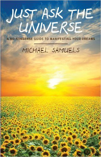 Just Ask the Universe: A No-Nonsense Guide to Manifesting Your Dreams, Michael Samuels - Amazon.com    Paperback  $7.99 20 Used from $5.41 31 New from $5.62