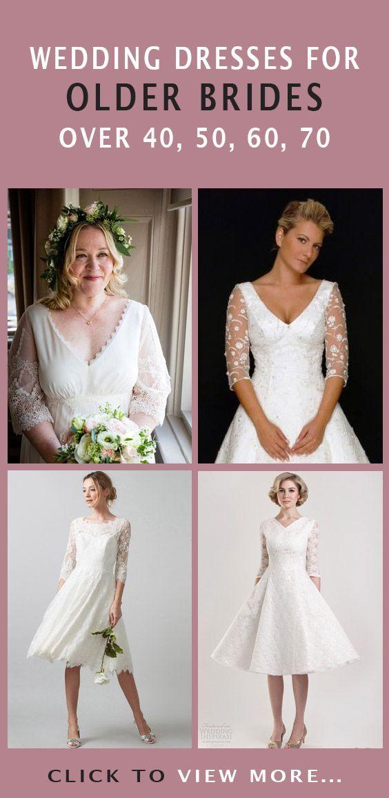 Wedding Dresses For Older Brides Over 40 50 60 70 Older Bride Dresses Older Bride Wedding Dress Wedding Dresses