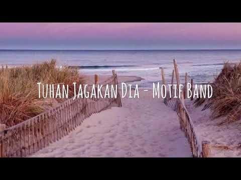 Tuhan Jagakan Dia Motif Band Lirik Youtube Tuhan