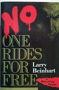 """1987 WINNER FOR BEST FIRST NOVEL: """"No One Rides For Free""""  ***  Larry Beinhart"""