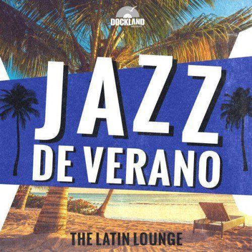VA - Jazz de Verano- The Latin Lounge (2016)