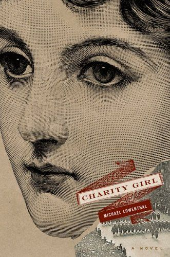 Book Cover// Charity Girl, by Micheal Lowenthal - Designer: Martha Kennedy