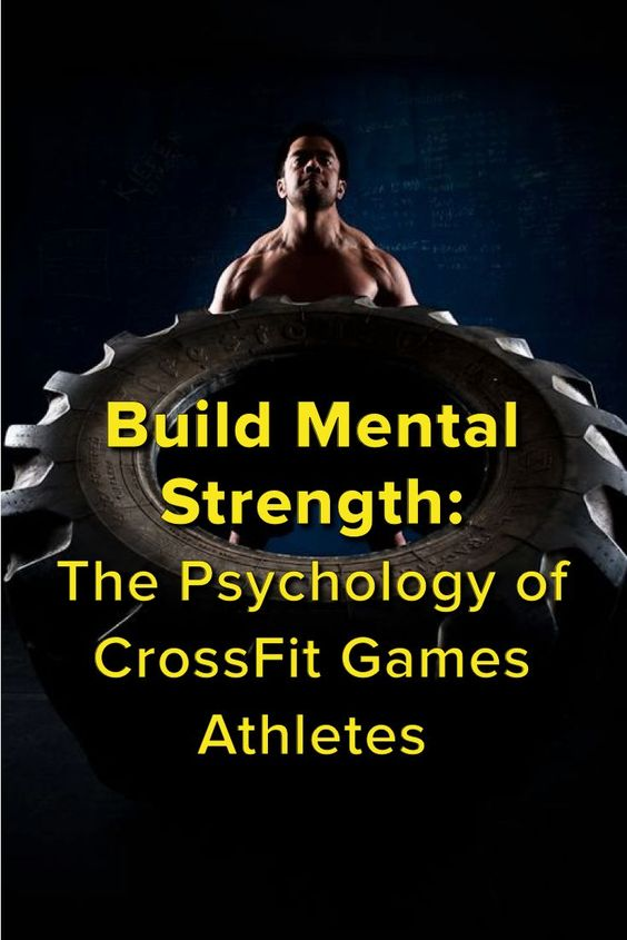 Build Mental Strength: The Psychology of CrossFit Games Athletes