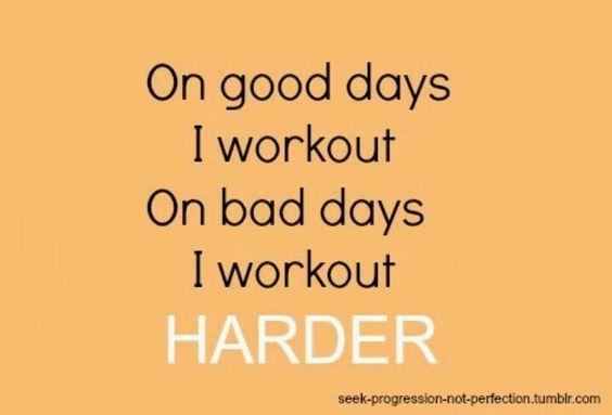 Workout on bad days. http://paleoaholic.com/