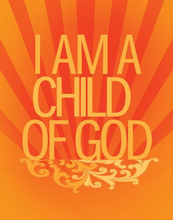 ~As a child of God you are cared for and loved. Enjoy your blessings