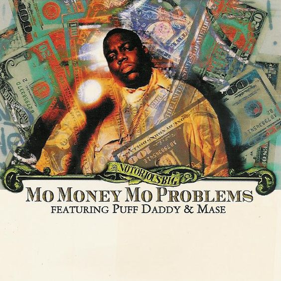 The Notorious B.I.G., Puff Daddy, Mase – Mo Money Mo Problems (single cover art)