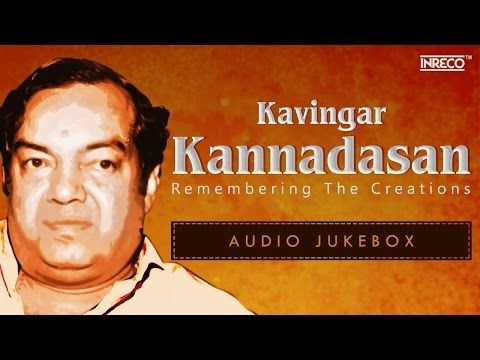Kannadasan Old Tamil Songs Collection Kannadasan Hit Tamil Songs Youtube In 2020 Old Song Download Evergreen Songs Tamil Video Songs