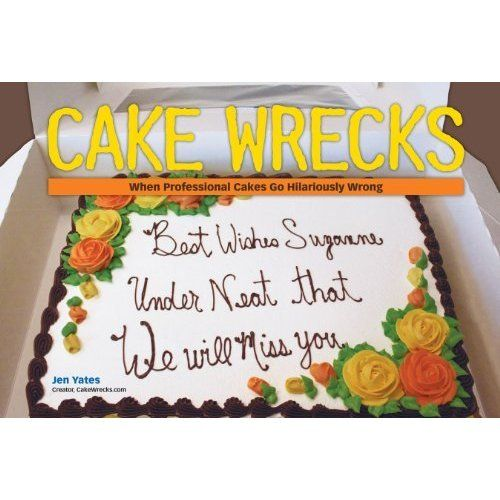 "From Jen, the creator of the hit blog CakeWrecks.com, comes the ""best"" of the worst cakey creations out there: the grammar goof-ups, the ..."