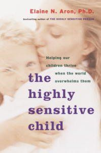 The Highly Sensitive Child: Helping Our Children Thrive When the World Overwhelms Them  by Elaine Aron ($8.26) - Very helpful book, it is helping me to see and understand my child differently. - I highly recommend this book to anyone who is not aware of the psychology of a sensitive child. - This book has helped me so much in understanding how I can help him use these qualities to his advantage rather than be forced to act like everyone else…