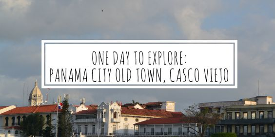 One Day To Explore Panama City Old Town Casco Viejo Grad Gone Global Panama City Panama Old Town Panama