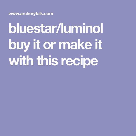 bluestar/luminol buy it or make it with this recipe