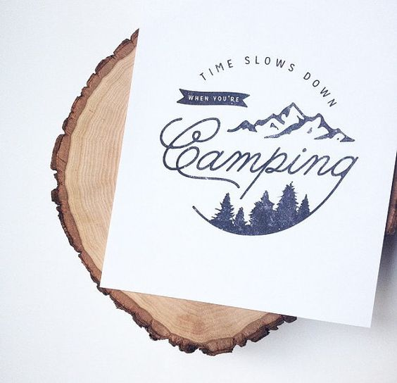 Camping Print  |  Time Slows Down When You're Camping  |  Adventure Print