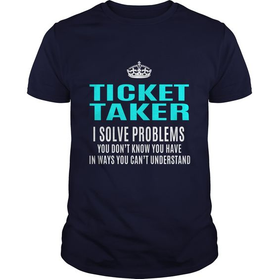 TICKET TAKER T-Shirts, Hoodies. BUY IT NOW ==►…