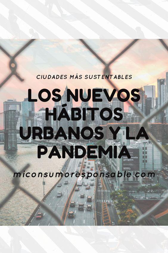 Los nuevos hábitos urbanos y la pandemia