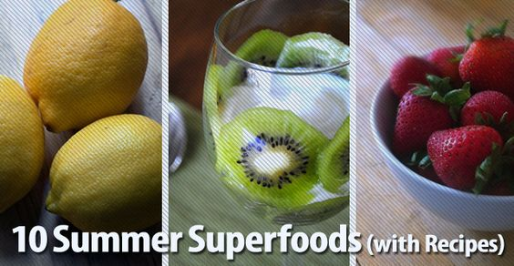 10 Summer Superfoods (with Recipes)